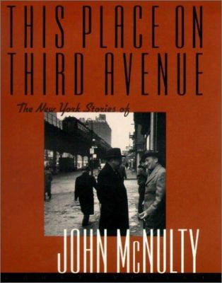 This Place On Third Avenue: The New York Stories Of John Mcnulty