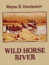 Wild Horse River: A Western Story