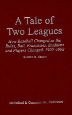A Tale Of Two Leagues: How Baseball Changed As The Rules, Ball, Franchises, Stadiums, And Players Changed, 1900-1998