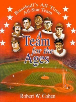 A Team For The Ages: Baseball's All-time All-star Team
