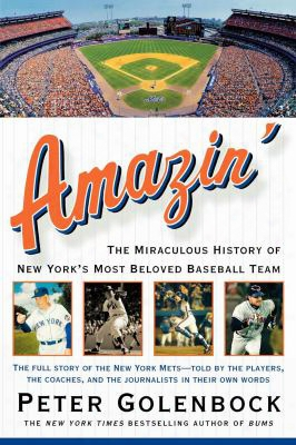 Amazin': The Miraculous History Of New York's Greatest Part Beloved Baseball Team