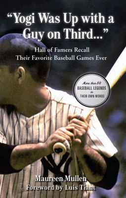 """yogi Was Up With A Guy On Third..."": Hall Of Famers Recall Their Favorite Baseball Games Ever"