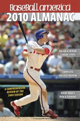 Baseball America Almanac: A Comprehensive Review Of The 2009 Season, Featuring Statistics And Commentary