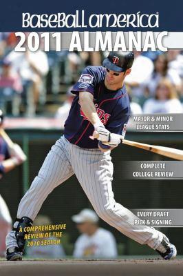 Baseball America Almanac: A Comprehensive Review Of The 2010 Season
