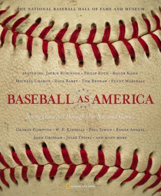 Baseball As America: Seeing Ourselves Through Our National Game