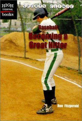 Baseball: Becoming A Great Hitter