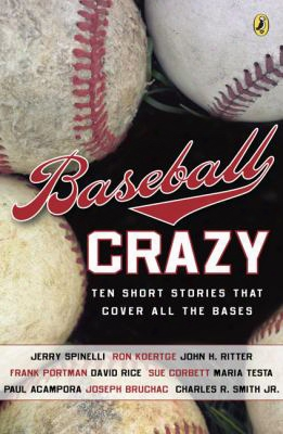 Baseball Crazy: Ten Stories That Cover All The Bases