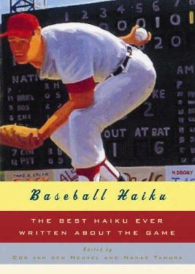 Baseball Haiku: American And Japanese Haiku And Senryu On Baseball