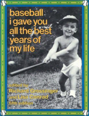 Baseball I Gave You All The Best Years Of My Life: Fifth Edition
