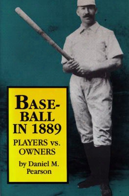 Baseball In 1889: Players Vs. Owners