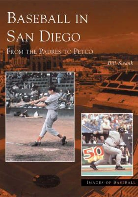 Baseball In San Diego:: From The Padres To Petco