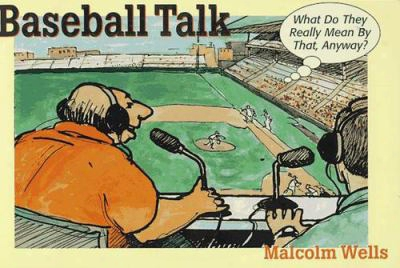Baseball Talk: What Do They Really Mean By That, Anyway?
