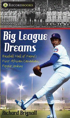 Big League Dreams: Baseball Hall Of Fame's First African-canadian, Fergie Jenkins