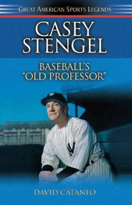 Casey Stengel: Baseball's Old Professor
