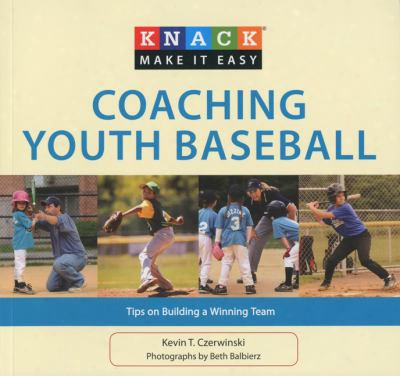 Coaching Youth Baseball: Tips On Building A Winning Team