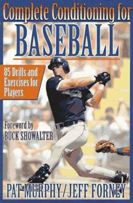 Complete Conditioning For Baseball: 85 Drills And Exercises For Players
