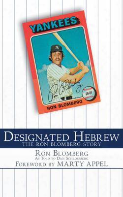 Designated Hebrew: The Ron Blomberg Story
