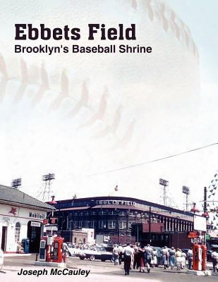 Ebbets Field: Brooklyn's Baseball Shrine