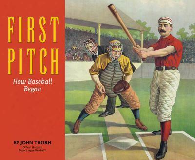 First Pitch: How Baseball Began