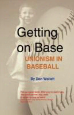 Getting On Base: Unionism In Baseball