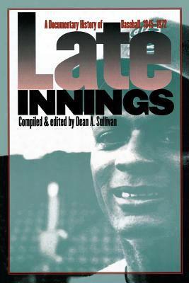 Late Innings: A Documentary History Of Baseball, 1945-1972
