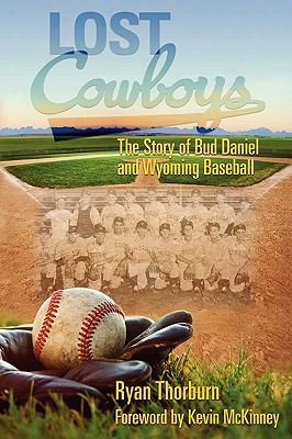 Lost Cowboys: The Story Of Bud Daniel And Wyoming Baseball