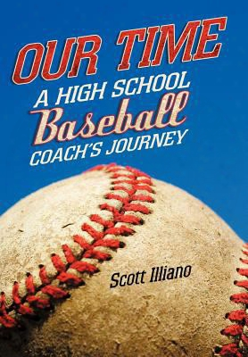 Our Time: A High School Baseball Coach's Journey