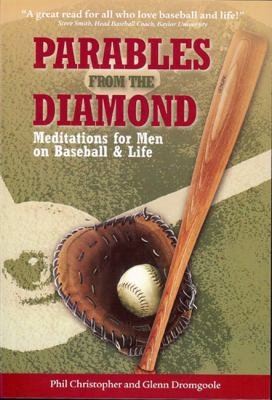 Parables From The Diamond: Meditations For Men On Baseball & Life