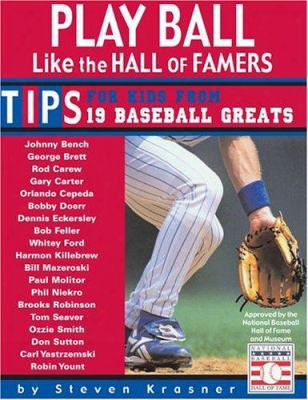 Play Ball Like The Hall Of Famers: Tips For Teens From 19 Baseball Greats