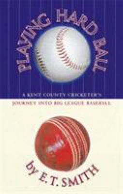 Playing Hard Ball: A Kent County Cricketed's Journey Into Big League Baseball