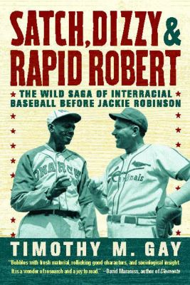 Satch, Dizzy & Rapid Robert: The Wild Saga Of Interracial Baseball Before Jackie Robinson