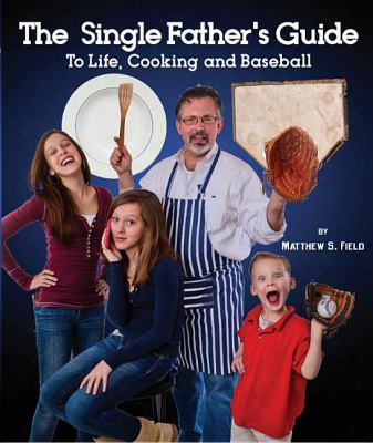 Single Father's Guide To Life, Cooking And Baseball