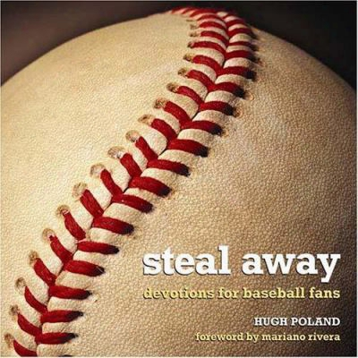 Steal Away: Devotions For Baseball Fans
