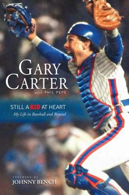 Still A Kid At Heart: My Life In Baseball And Beyond