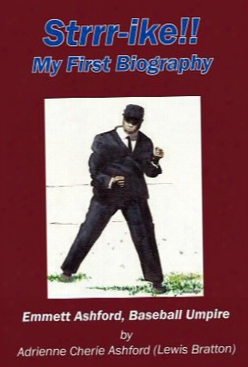 Strrr-ike!! My First Biography: Emmett Ashford, Baseball Umpire