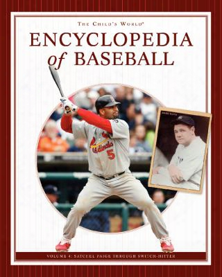 The Child's World Encyclopedia Of Baseball, Volume 4: Satchel Paige Through Switch-hitter