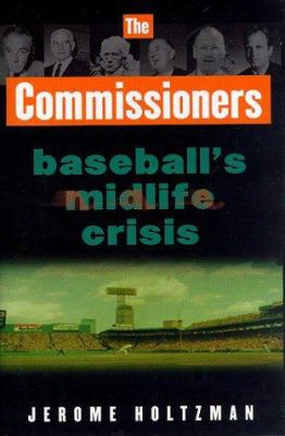 The Commissioners: Baseball's Midlife Crisis