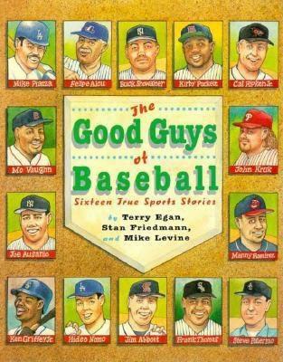 The Good Guys Of Baseball: Sixteen True Sports Stories
