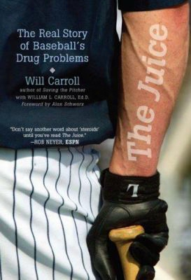 The Juice: The Real Story Of Baseball's Drug Problems