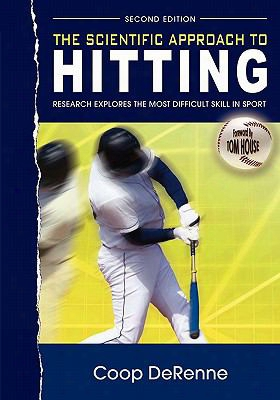 The Scientific Approach To Hitting: Research Explores The Most Difficult Skill In Sport: Second Edition