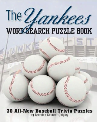 The Yankees Word Search Puzzle Book: 30 All-new Baseball Trivia Puzzles