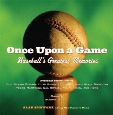 Once Upon a Game: Baseball's Greatest Memories