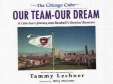 The Chicago Cubs: Our Team, Our Dream: A Cubs Fan's Journey Into Baseball's Greatest Romance