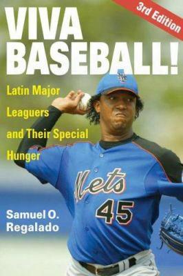 Viva Baseball!: Latin Major Leaguers And Their Special Hunger