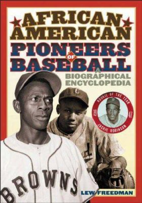 African American Pioneers Of Baseball: A Biographical Encyclopedia