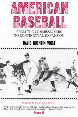 American Baseball: From The Commissioners To Continental Expansion