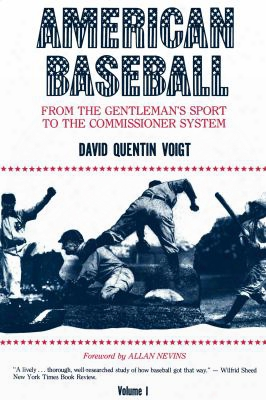 American Baseball: From The Gentleman's Sport To The Commissioner System