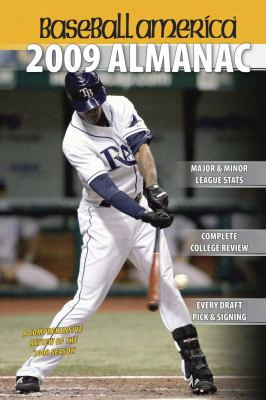 Baseball America Almanac: A Comprehensive Review Of The 2008 Season, Featuring Statistics And Commentary