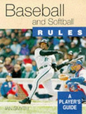 Baseball And Softball Rules: A Player's Guide