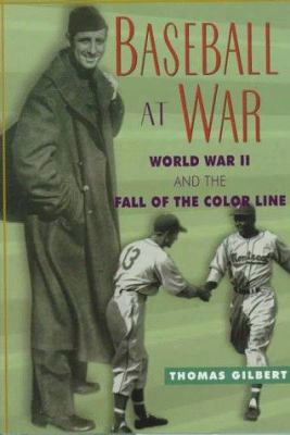 Baseball At War: World War Ii And The Fall Of The Color Line